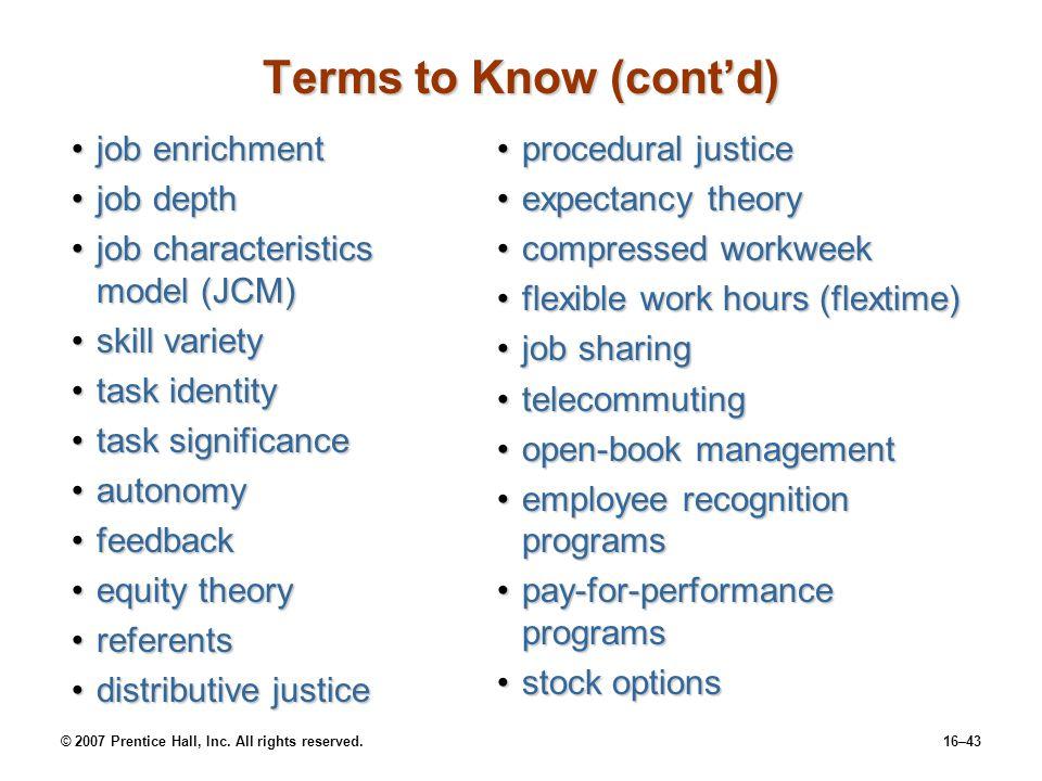 Terms to Know (cont'd) job enrichment job depth
