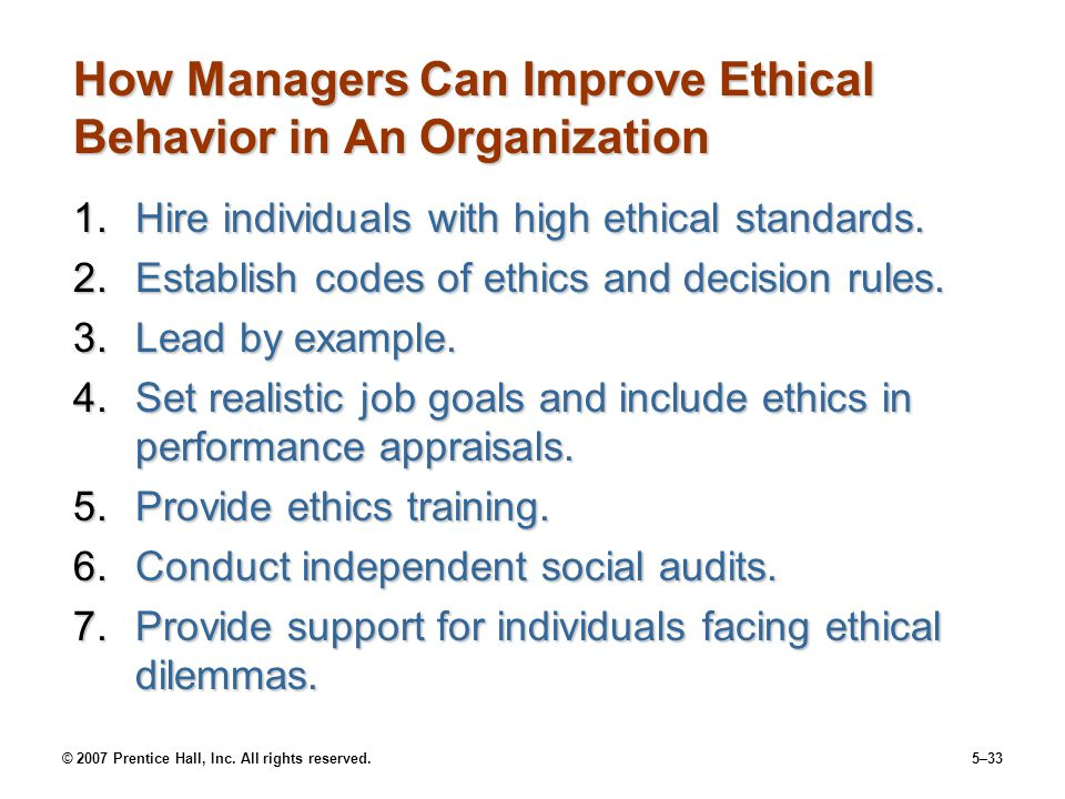 human behavior in organization with ethics Ethical behavior in the corporate world can prevent the law from stepping in and introducing regulation to replace simple human trust, which is why a range of industries maintain self-regulatory .