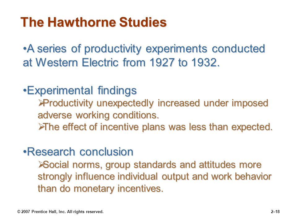 The Hawthorne Studies A series of productivity experiments conducted at Western Electric from 1927 to 1932.