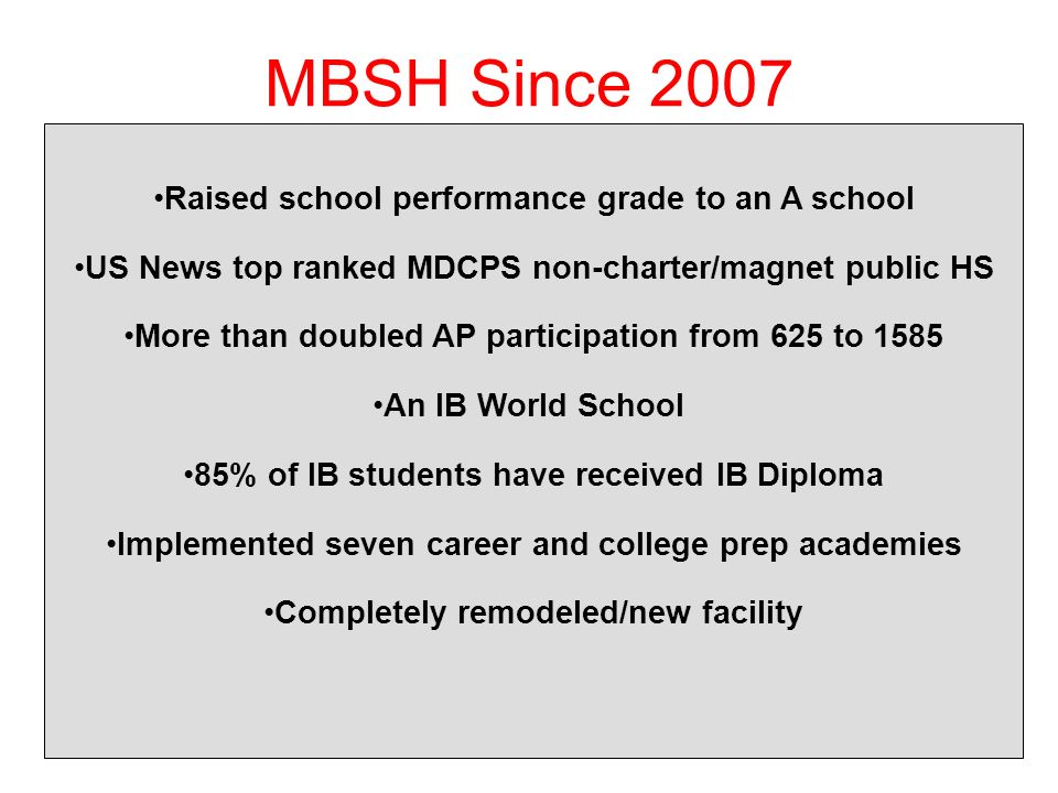 MBSH Since 2007 Raised school performance grade to an A school
