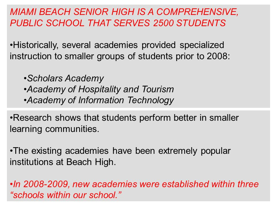 MIAMI BEACH SENIOR HIGH IS A COMPREHENSIVE, PUBLIC SCHOOL THAT SERVES 2500 STUDENTS