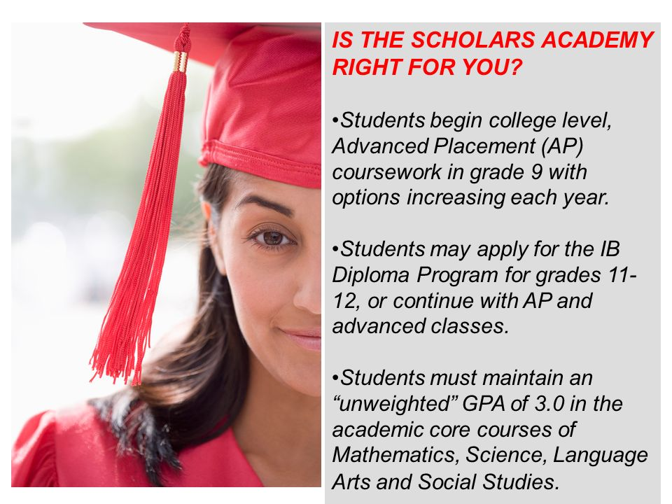IS THE SCHOLARS ACADEMY RIGHT FOR YOU