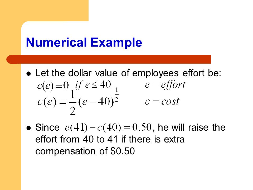 Numerical Example Let the dollar value of employees effort be: