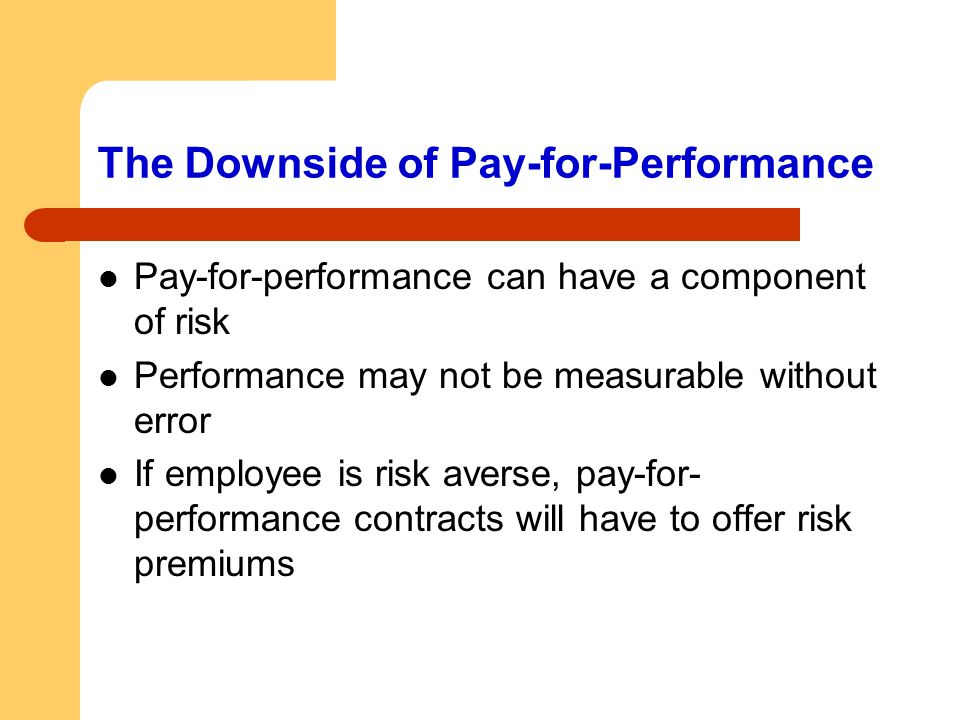 The Downside of Pay-for-Performance