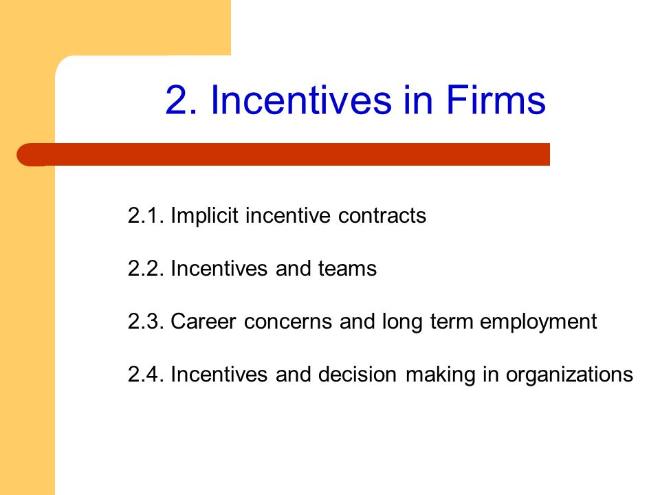 2. Incentives in Firms 2.1. Implicit incentive contracts