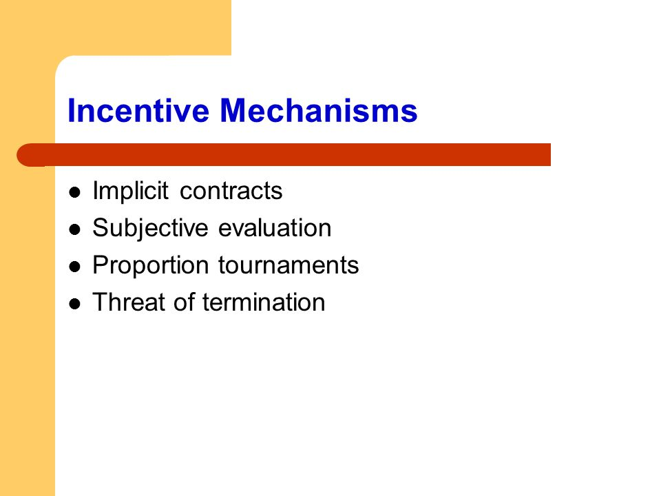 Incentive Mechanisms Implicit contracts Subjective evaluation