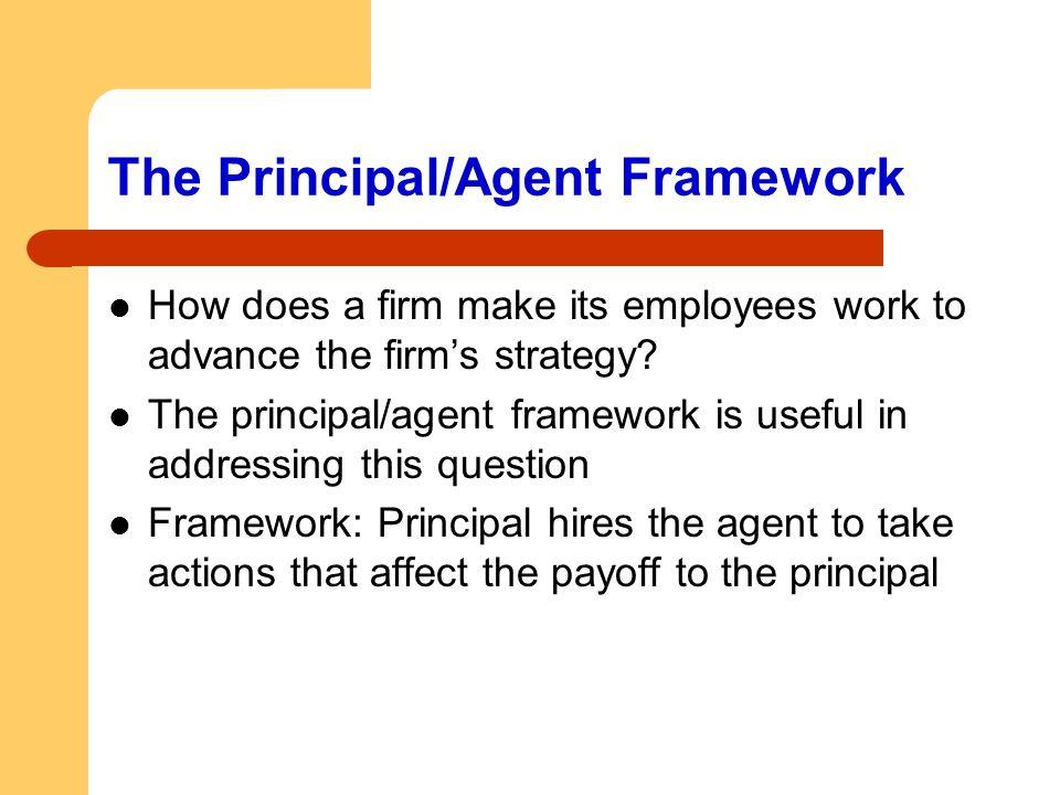 The Principal/Agent Framework