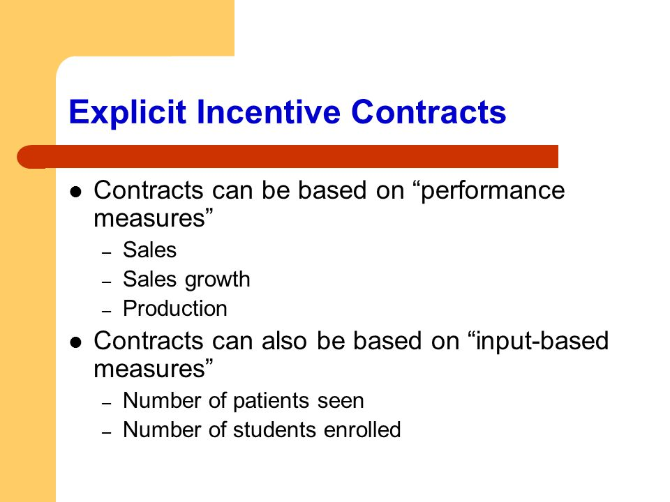 Explicit Incentive Contracts