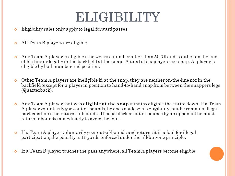 ELIGIBILITY Eligibility rules only apply to legal forward passes