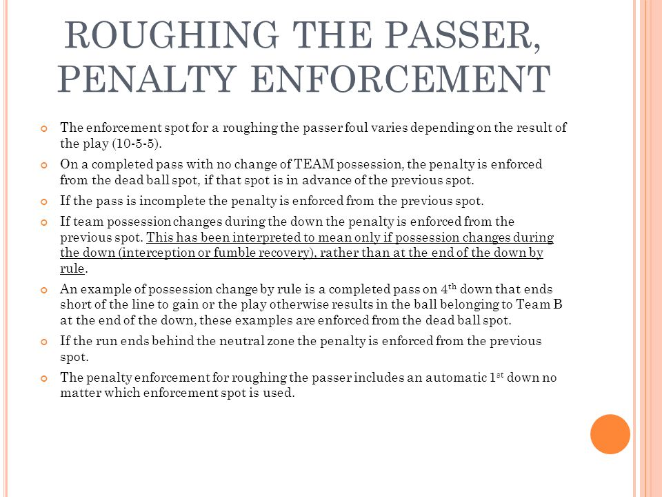 ROUGHING THE PASSER, PENALTY ENFORCEMENT