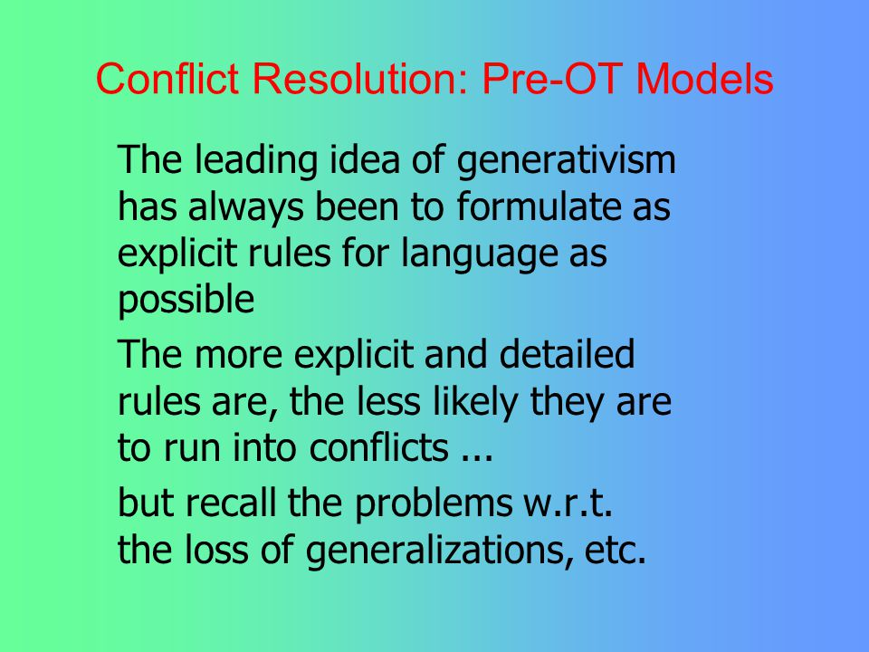 Conflict Resolution: Pre-OT Models