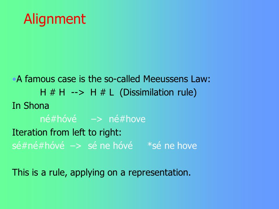 Alignment A famous case is the so-called Meeussens Law: