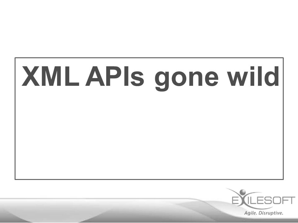 XML APIs gone wild
