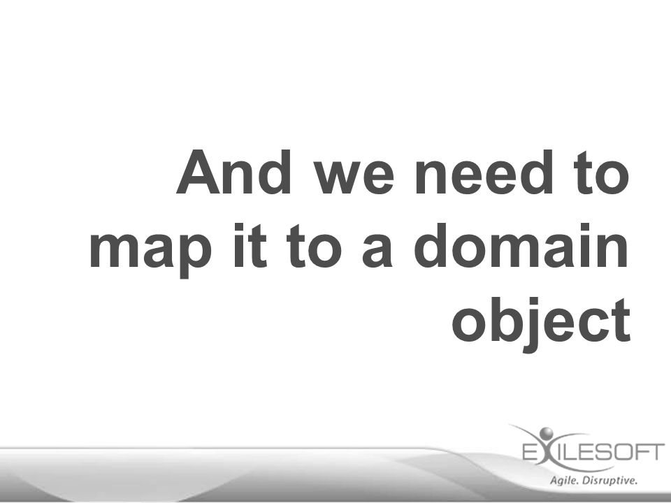 And we need to map it to a domain object