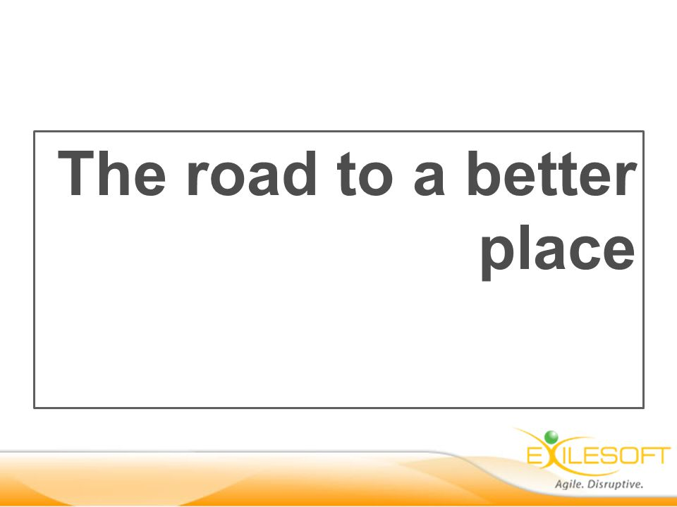 The road to a better place