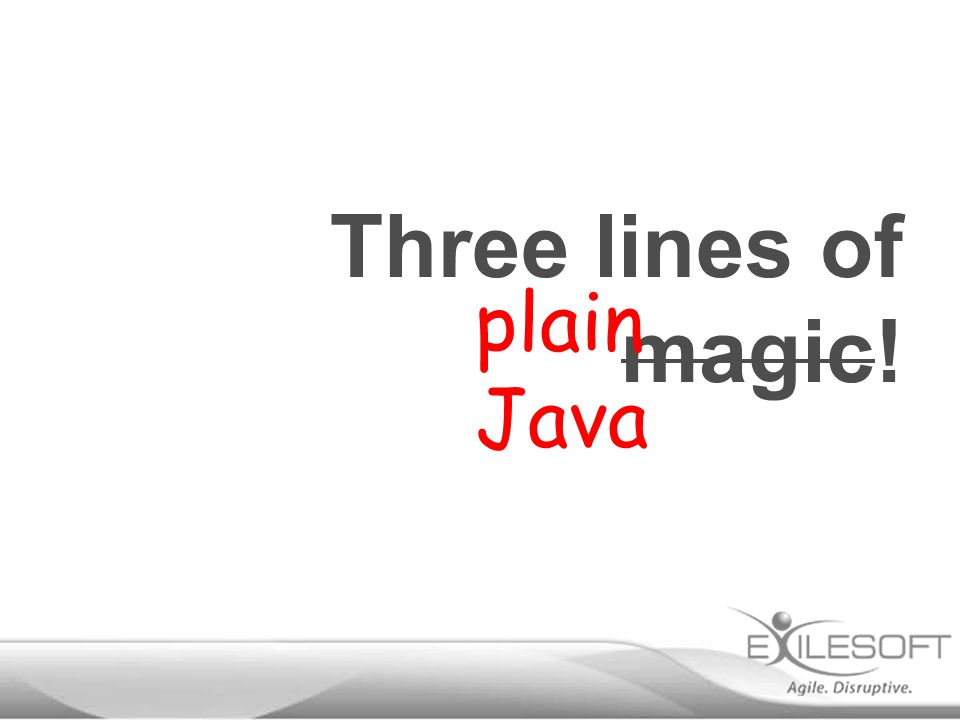 Three lines of magic! plain Java