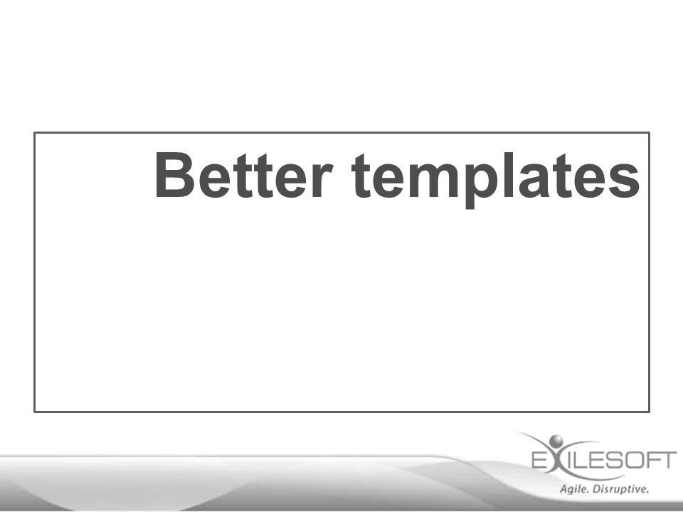 Better templates