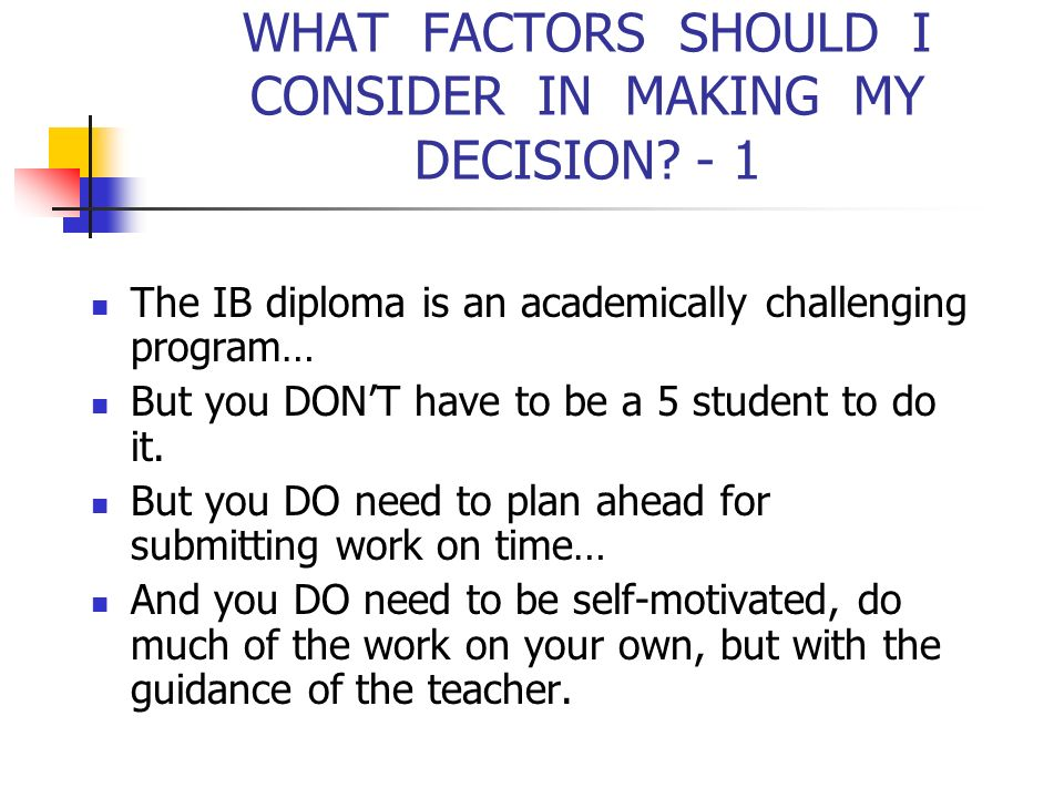 WHAT FACTORS SHOULD I CONSIDER IN MAKING MY DECISION - 1