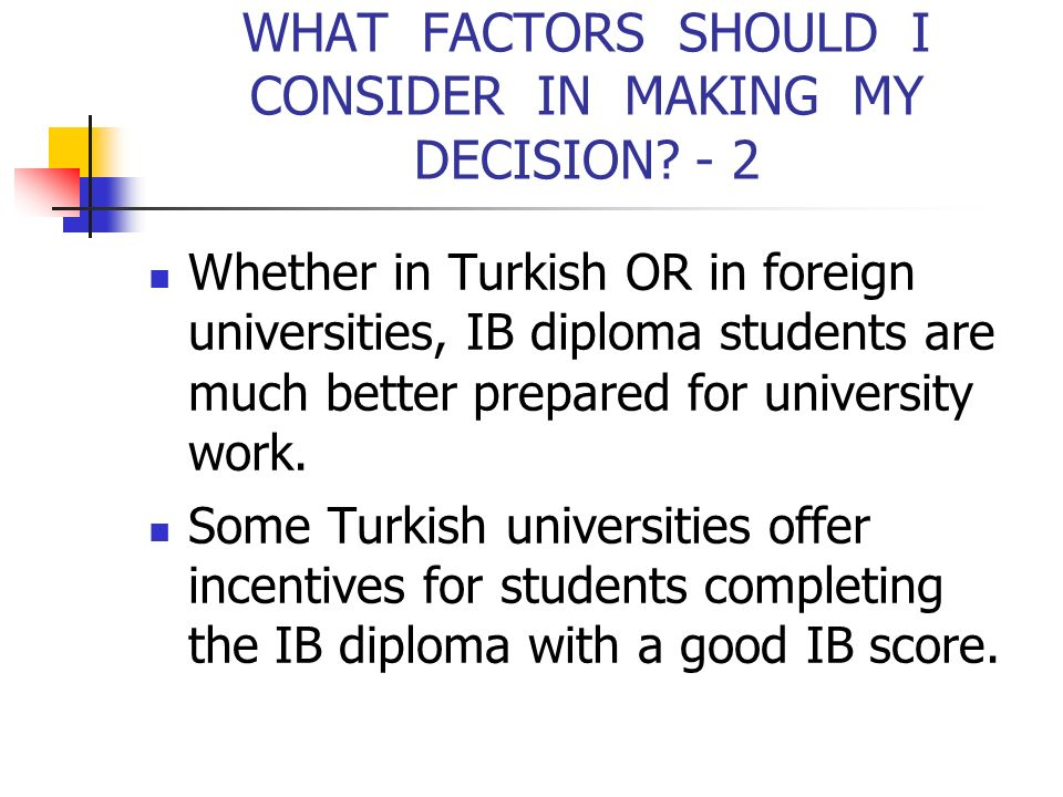 WHAT FACTORS SHOULD I CONSIDER IN MAKING MY DECISION - 2