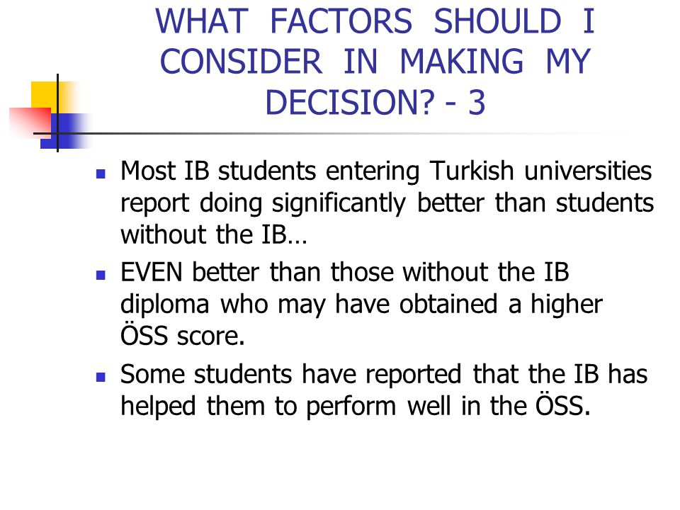 WHAT FACTORS SHOULD I CONSIDER IN MAKING MY DECISION - 3