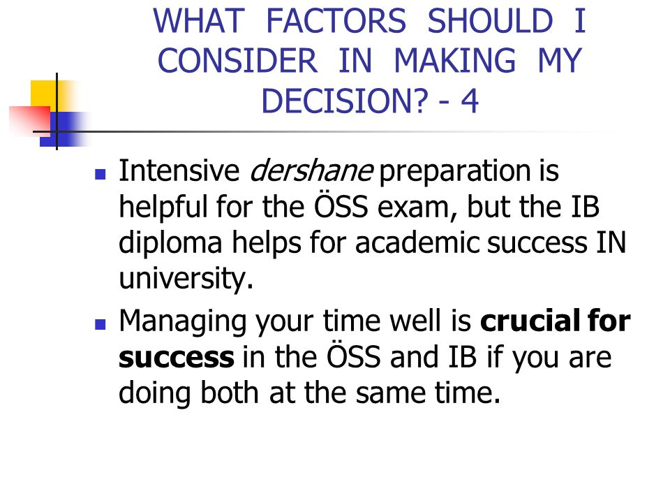 WHAT FACTORS SHOULD I CONSIDER IN MAKING MY DECISION - 4