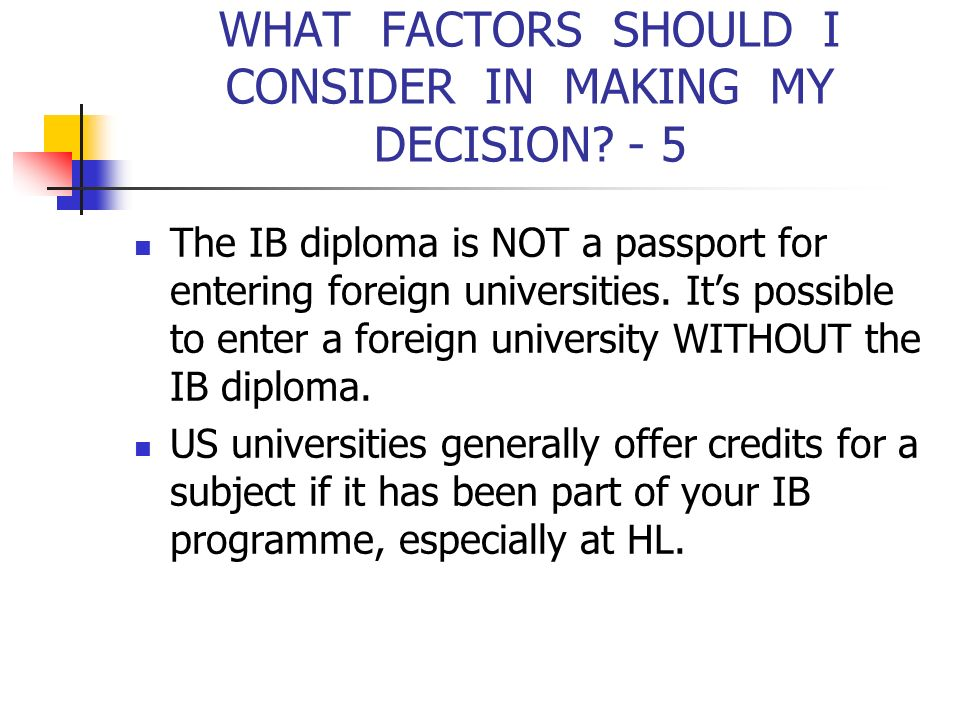 WHAT FACTORS SHOULD I CONSIDER IN MAKING MY DECISION - 5