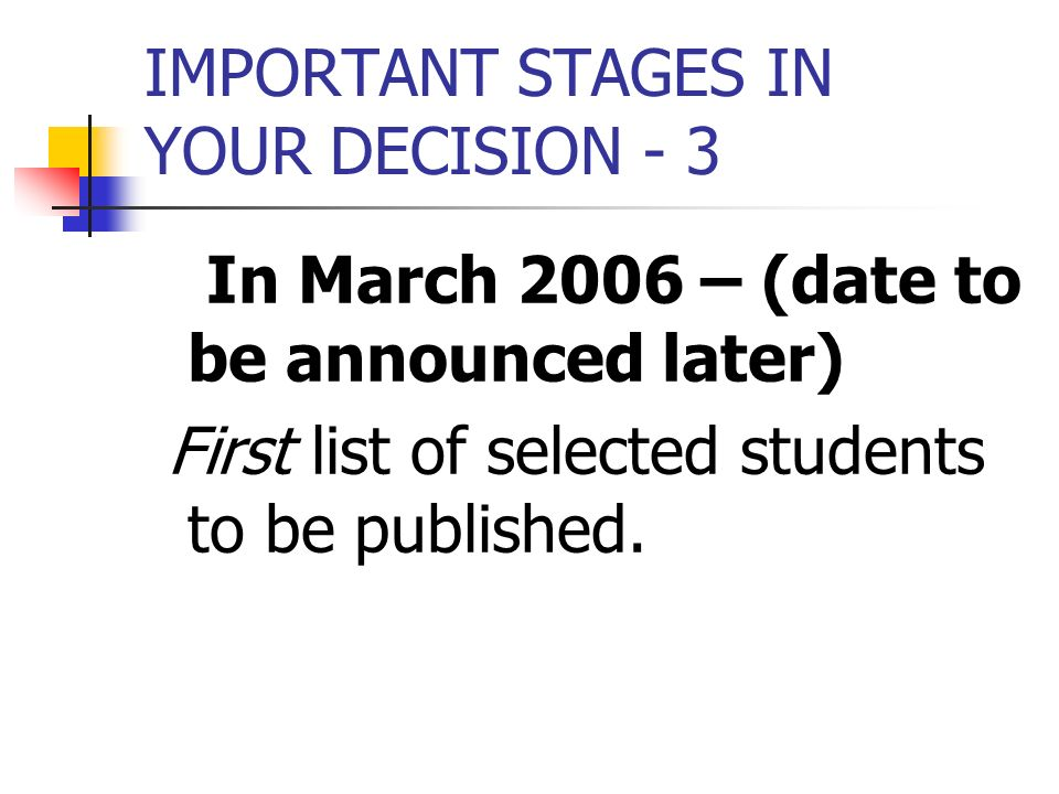 IMPORTANT STAGES IN YOUR DECISION - 3