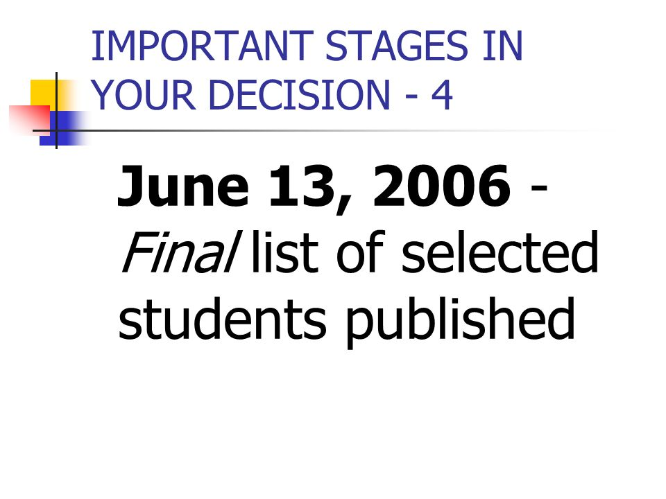 IMPORTANT STAGES IN YOUR DECISION - 4