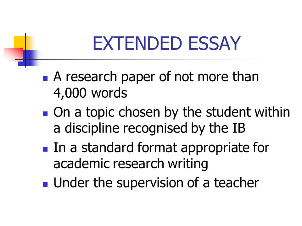 EXTENDED ESSAY A research paper of not more than 4,000 words