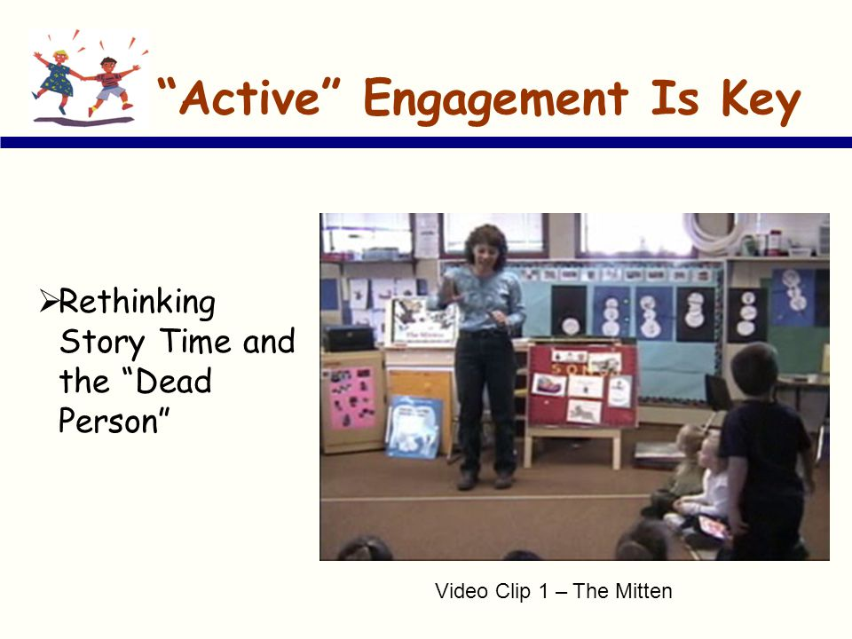 Active Engagement Is Key