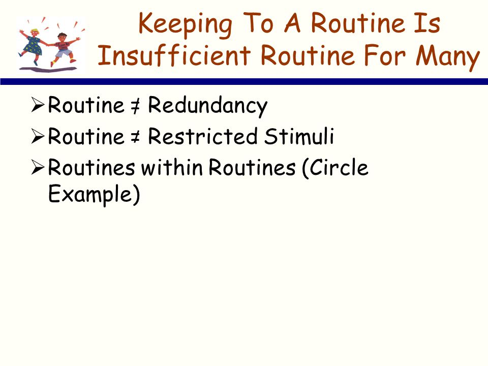 Keeping To A Routine Is Insufficient Routine For Many