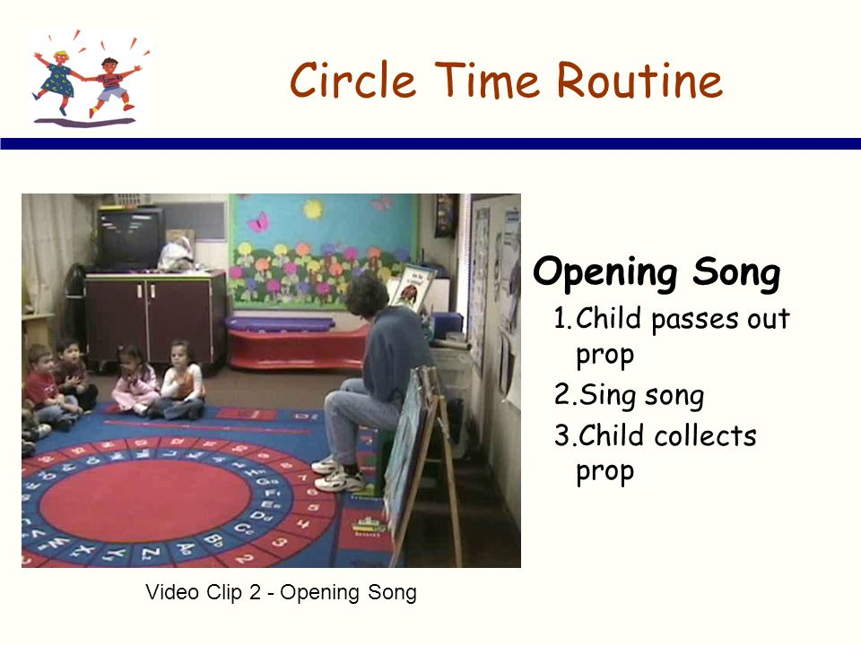 Circle Time Routine Opening Song Child passes out prop Sing song