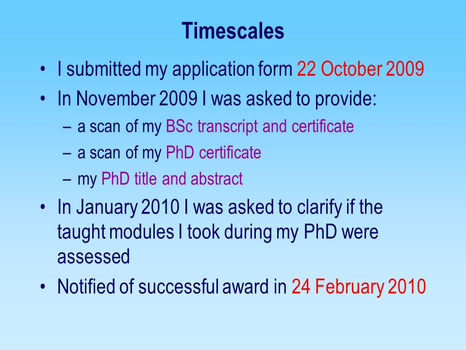 Timescales I submitted my application form 22 October 2009