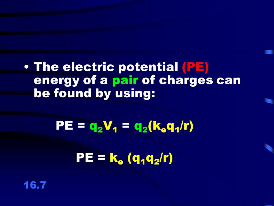 The electric potential (PE) energy of a pair of charges can be found by using: