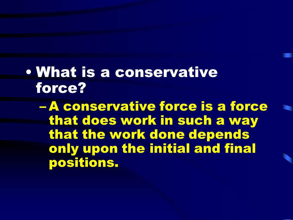 What is a conservative force