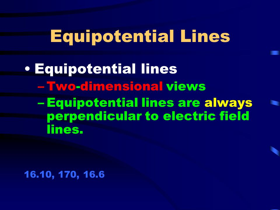 Equipotential Lines Equipotential lines Two-dimensional views