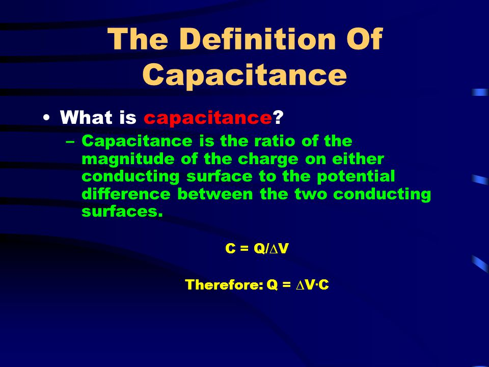 The Definition Of Capacitance