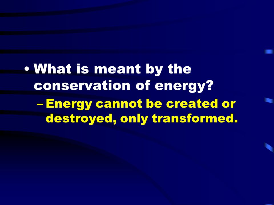 What is meant by the conservation of energy