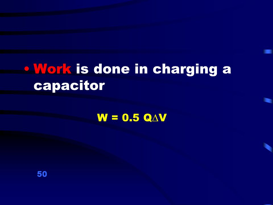 Work is done in charging a capacitor