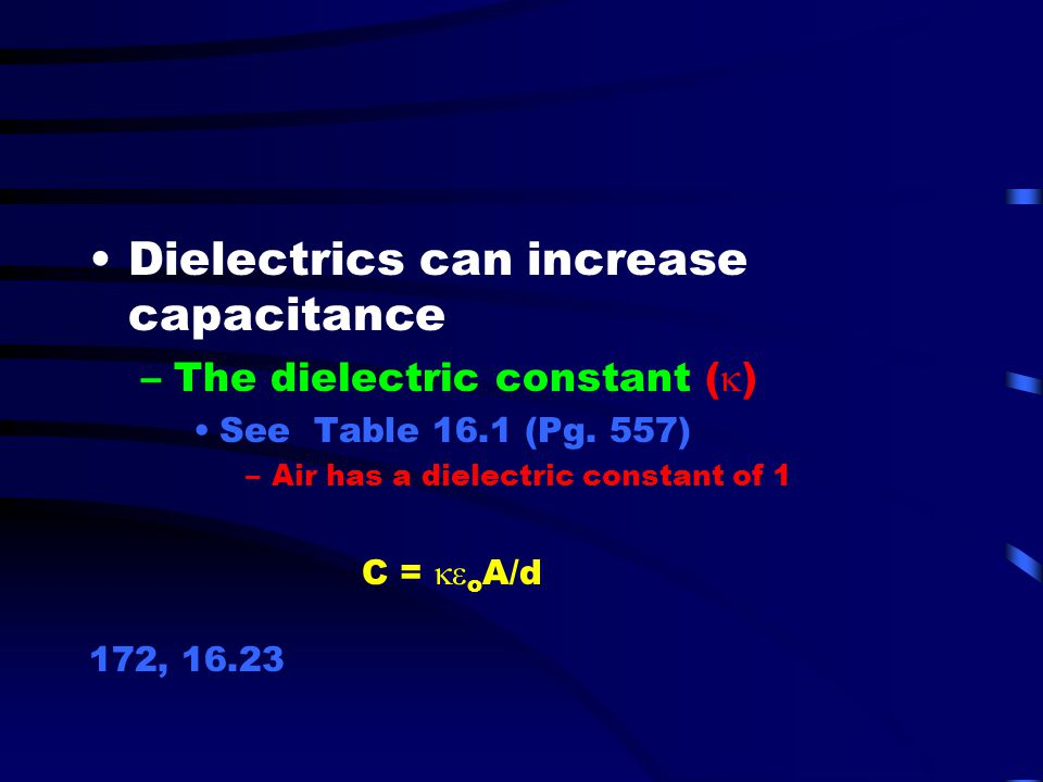 Dielectrics can increase capacitance