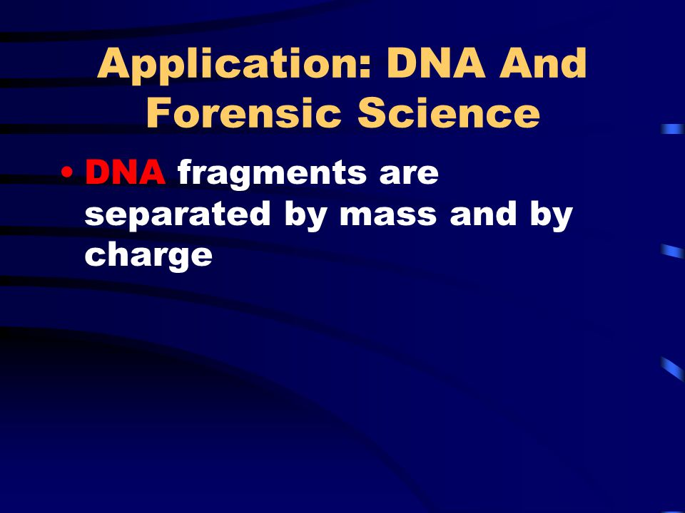 Application: DNA And Forensic Science
