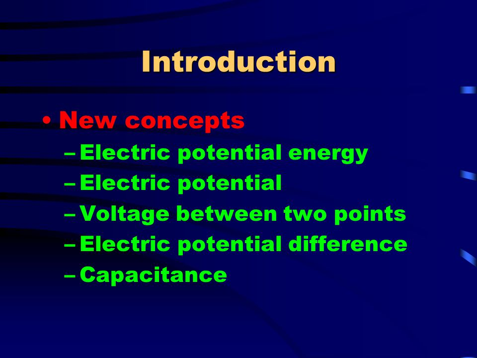 Introduction New concepts Electric potential energy Electric potential