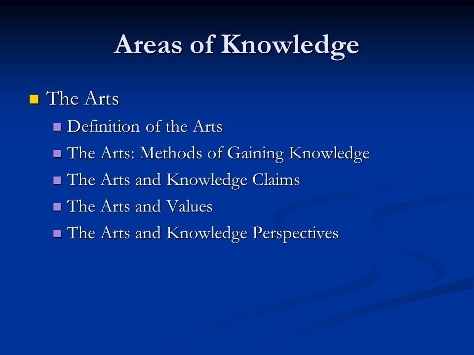 Areas of Knowledge The Arts Definition of the Arts