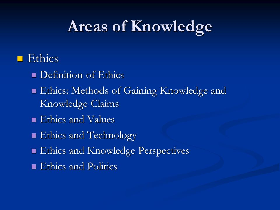 Areas of Knowledge Ethics Definition of Ethics