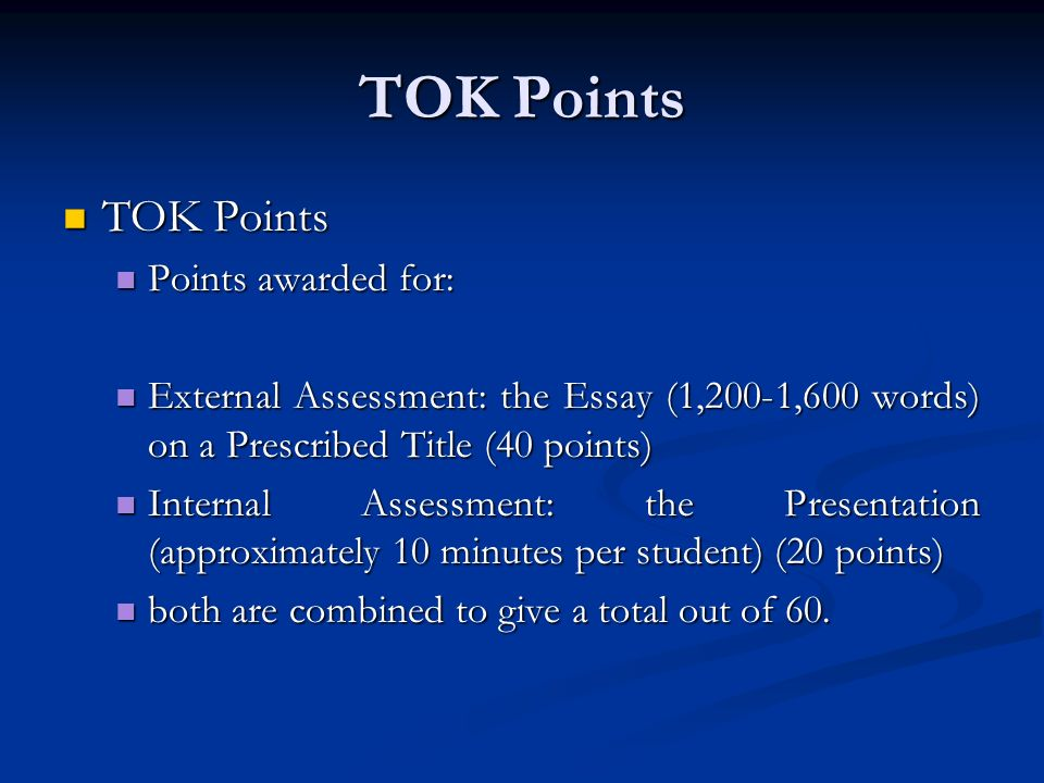 TOK Points TOK Points Points awarded for: