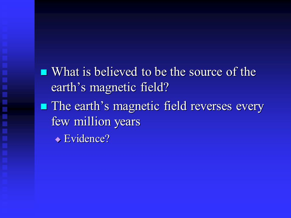 What is believed to be the source of the earth's magnetic field