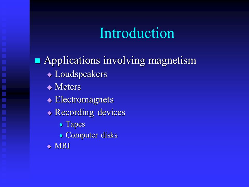Introduction Applications involving magnetism Loudspeakers Meters
