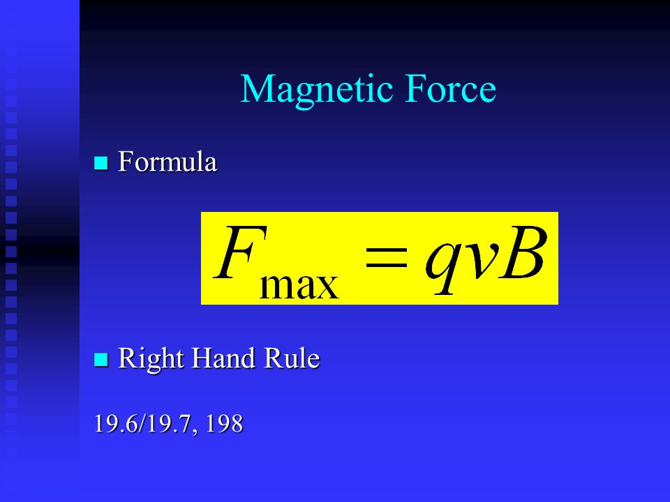 Magnetic Force Formula Right Hand Rule 19.6/19.7, 198
