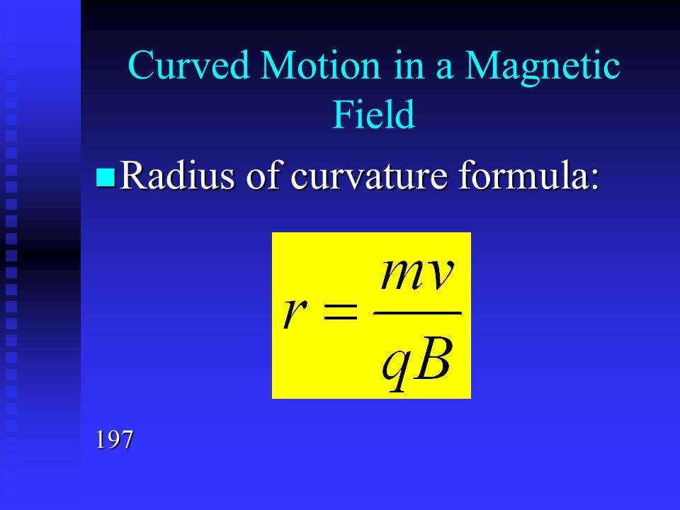 Curved Motion in a Magnetic Field