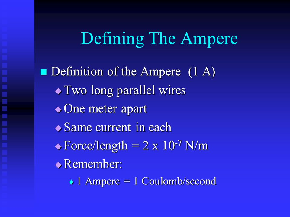 Defining The Ampere Definition of the Ampere (1 A)